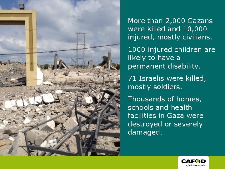 More than 2, 000 Gazans were killed and 10, 000 injured, mostly civilians. 1000