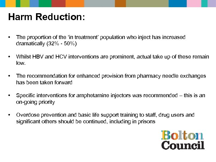 Harm Reduction: • The proportion of the 'in treatment' population who inject has increased