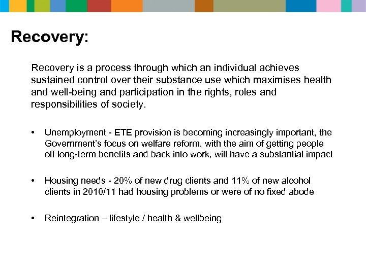 Recovery: Recovery is a process through which an individual achieves sustained control over their