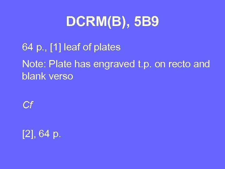 DCRM(B), 5 B 9 64 p. , [1] leaf of plates Note: Plate has