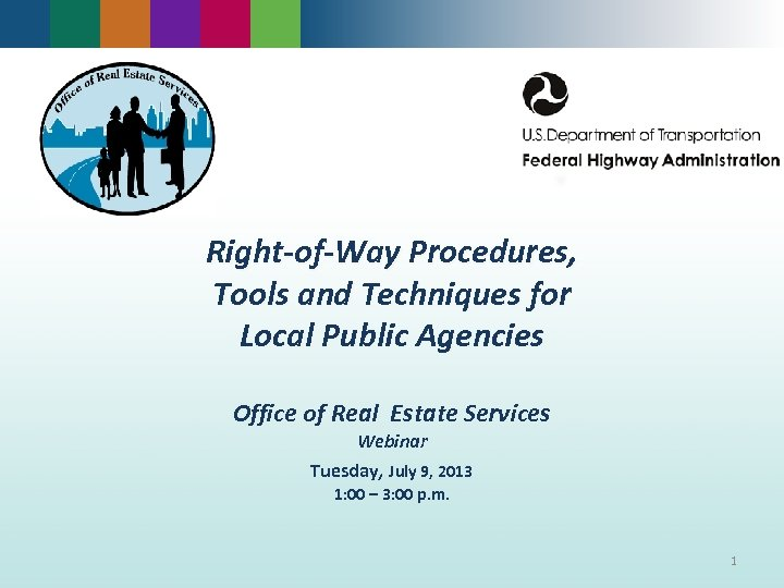 Right-of-Way Procedures, Tools and Techniques for Local Public Agencies Office of Real Estate Services