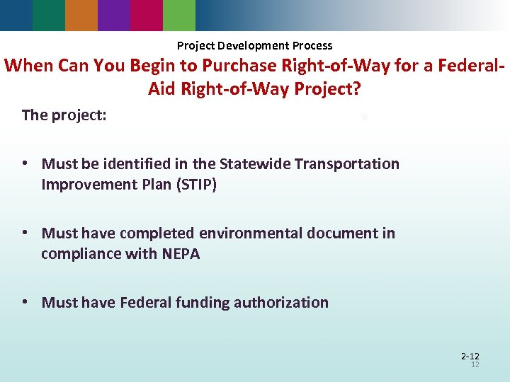 Project Development Process When Can You Begin to Purchase Right-of-Way for a Federal. Aid