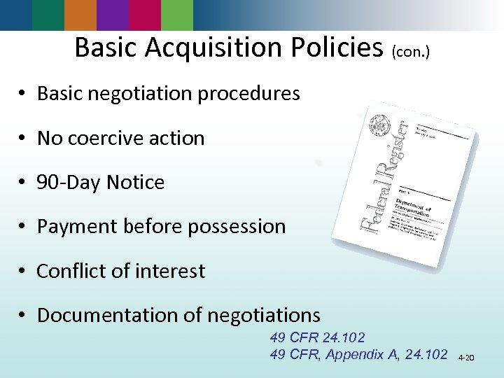 Basic Acquisition Policies (con. ) • Basic negotiation procedures • No coercive action •