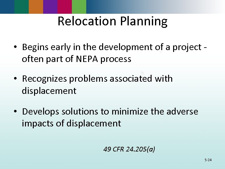 Relocation Planning • Begins early in the development of a project often part of
