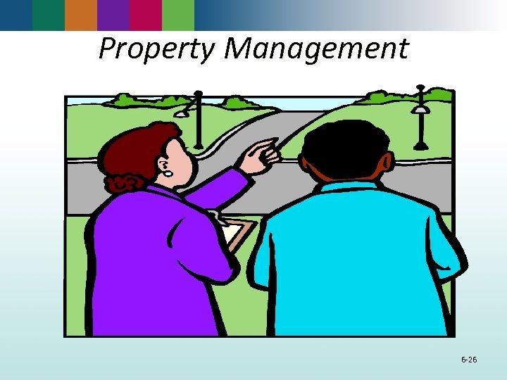 Property Management 6 -26
