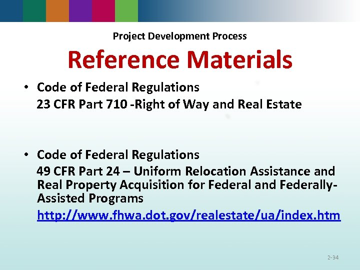 Project Development Process Reference Materials • Code of Federal Regulations 23 CFR Part 710