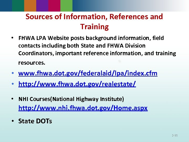 Sources of Information, References and Training • FHWA LPA Website posts background information, field