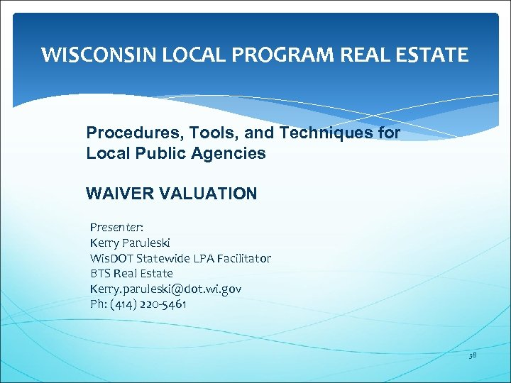 WISCONSIN LOCAL PROGRAM REAL ESTATE Procedures, Tools, and Techniques for Local Public Agencies WAIVER
