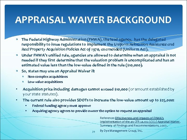 APPRAISAL WAIVER BACKGROUND The Federal Highway Administration (FHWA), the lead agency, has the delegated