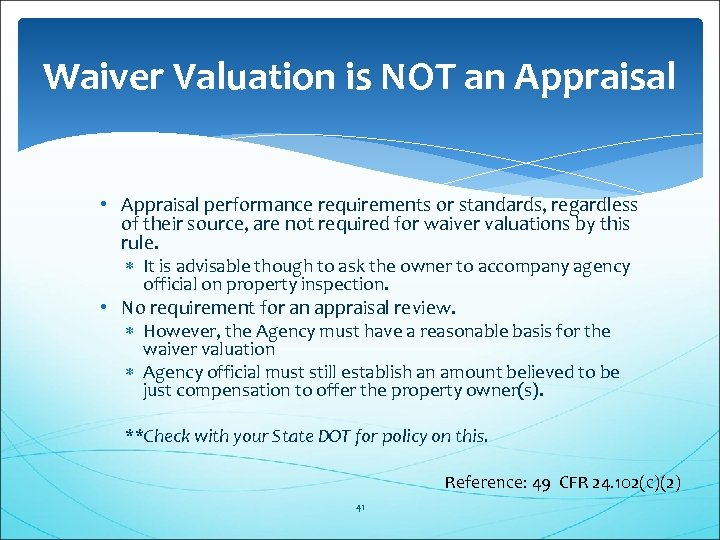 Waiver Valuation is NOT an Appraisal • Appraisal performance requirements or standards, regardless of
