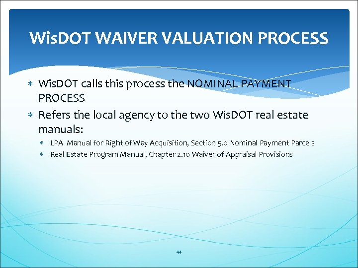 Wis. DOT WAIVER VALUATION PROCESS Wis. DOT calls this process the NOMINAL PAYMENT PROCESS
