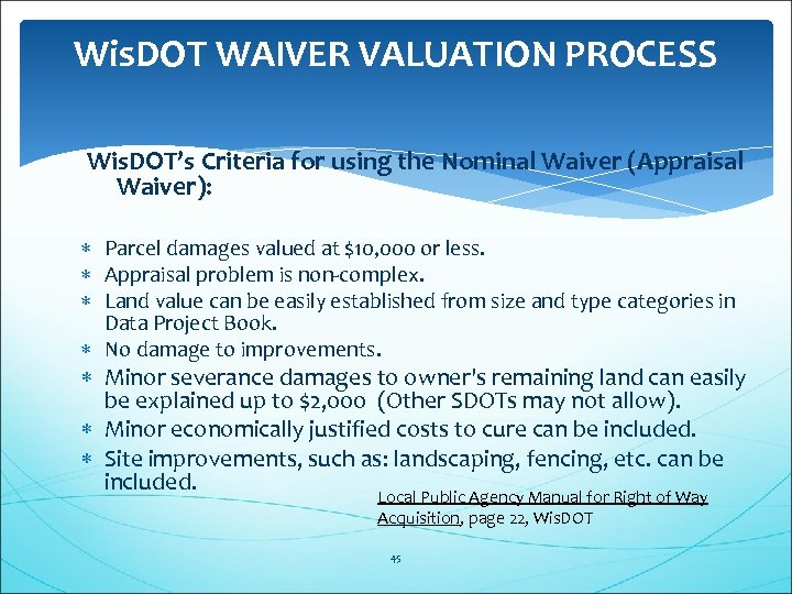 Wis. DOT WAIVER VALUATION PROCESS Wis. DOT's Criteria for using the Nominal Waiver (Appraisal