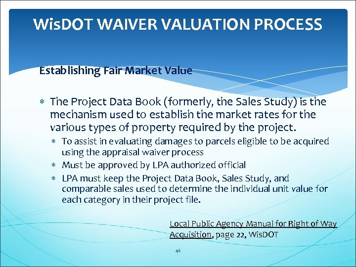 Wis. DOT WAIVER VALUATION PROCESS Establishing Fair Market Value The Project Data Book (formerly,