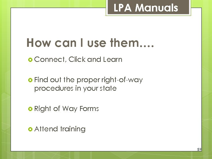 LPA Manuals How can I use them…. Connect, Click and Learn Find out the