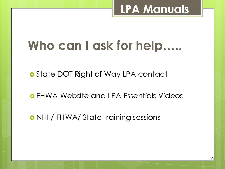 LPA Manuals Who can I ask for help…. . State DOT Right of Way