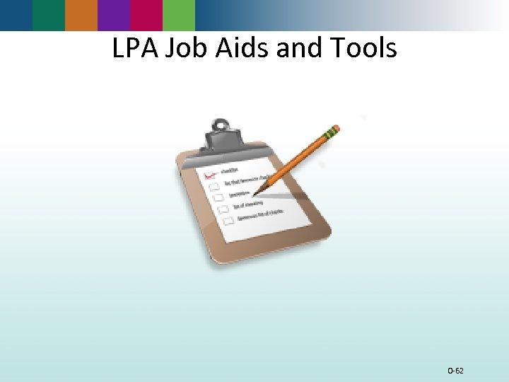 LPA Job Aids and Tools 0 -62