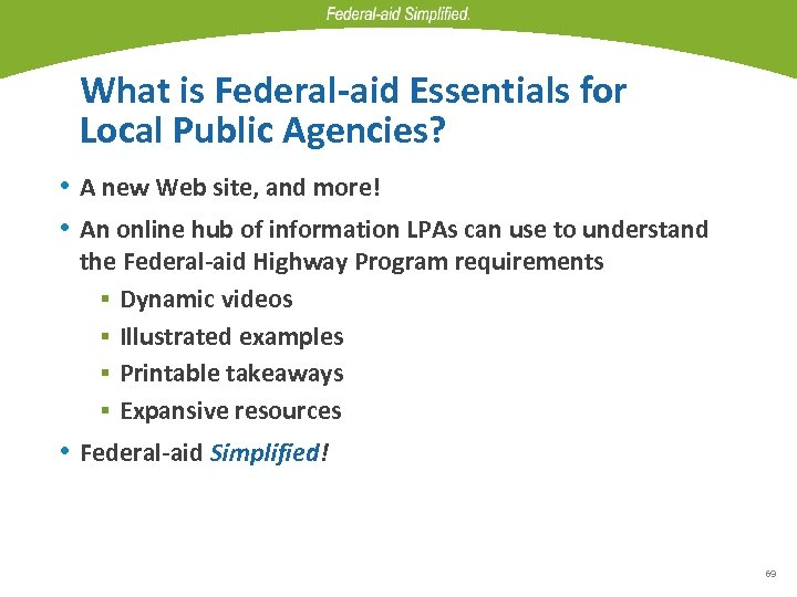 What is Federal-aid Essentials for Local Public Agencies? • A new Web site, and
