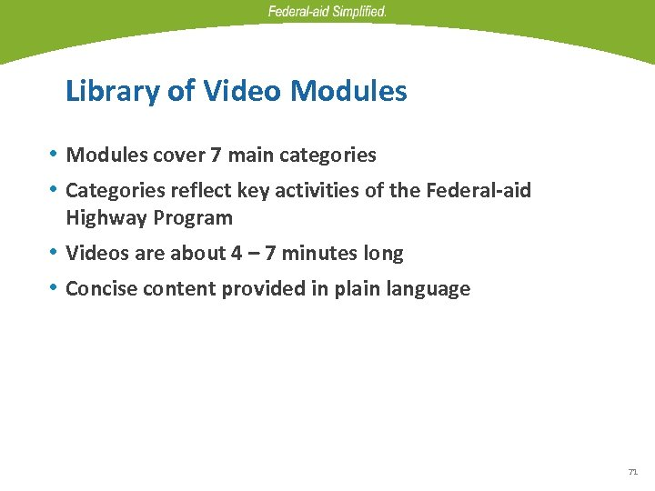 Library of Video Modules • Modules cover 7 main categories • Categories reflect key