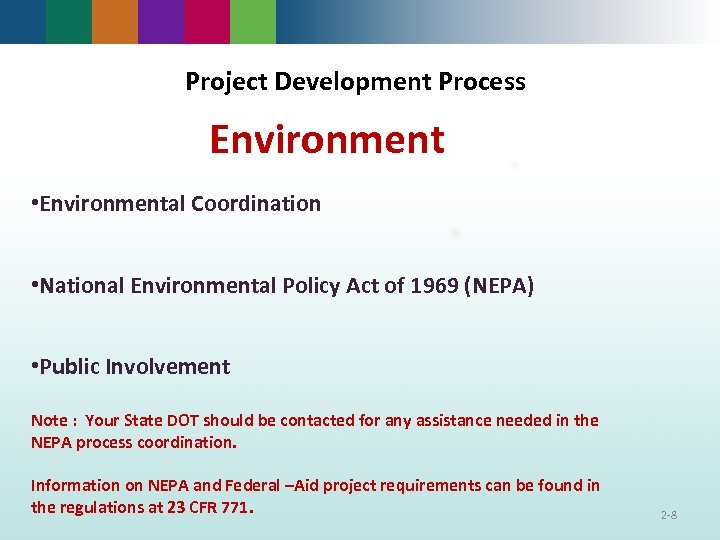 Project Development Process Environment • Environmental Coordination • National Environmental Policy Act of 1969