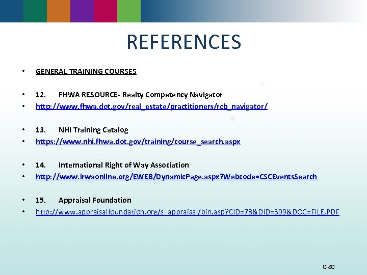 REFERENCES • GENERAL TRAINING COURSES • • 12. FHWA RESOURCE- Realty Competency Navigator http: