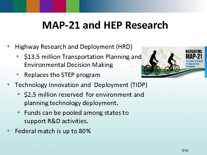 MAP-21 and HEP Research • Highway Research and Deployment (HRD) • $13. 5 million