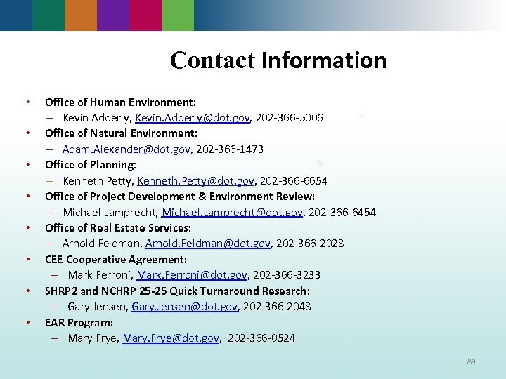 Contact Information • • Office of Human Environment: – Kevin Adderly, Kevin. Adderly@dot. gov,