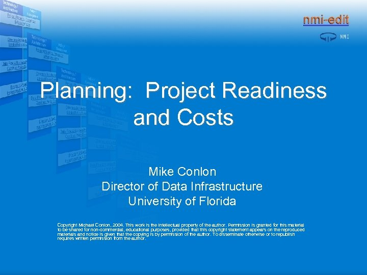 Planning: Project Readiness and Costs Mike Conlon Director of Data Infrastructure University of Florida