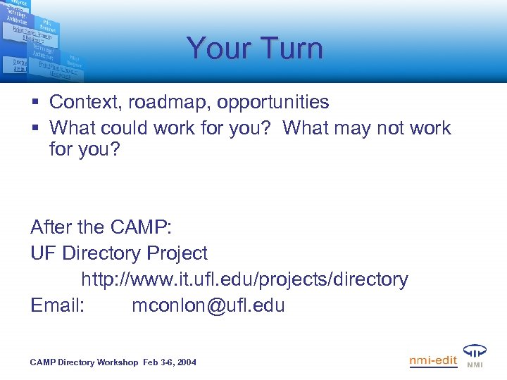 Your Turn § Context, roadmap, opportunities § What could work for you? What may
