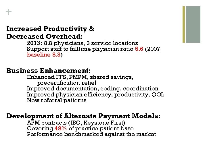 + Increased Productivity & Decreased Overhead: 2013: 8. 8 physicians, 3 service locations Support
