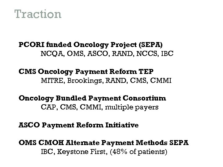 Traction PCORI funded Oncology Project (SEPA) NCQA, OMS, ASCO, RAND, NCCS, IBC CMS Oncology