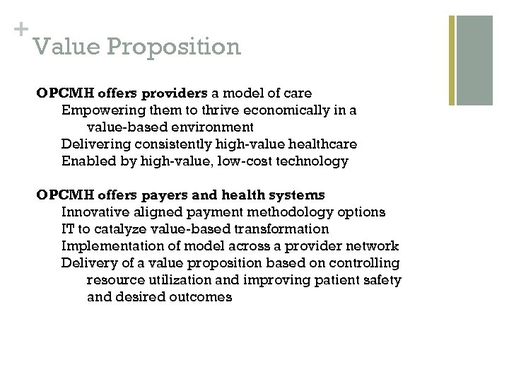 + Value Proposition OPCMH offers providers a model of care Empowering them to thrive