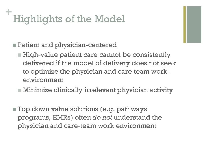 + Highlights of the Model n Patient and physician-centered n High-value patient care cannot