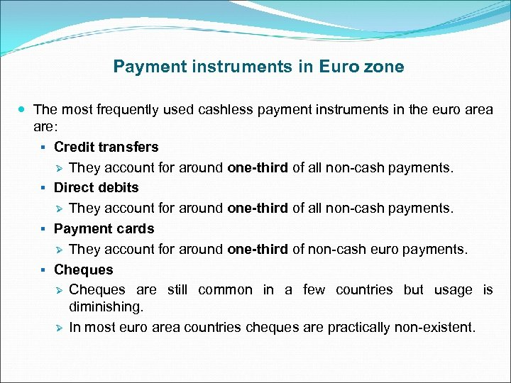 Payment instruments in Euro zone The most frequently used cashless payment instruments in the