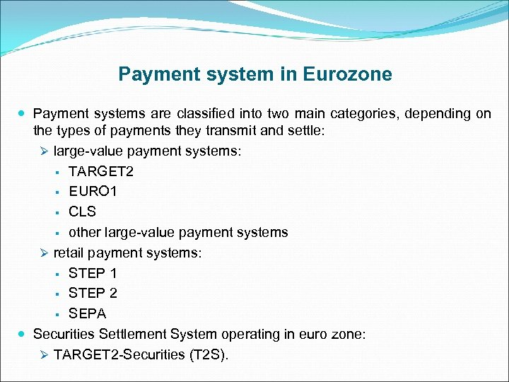 Payment system in Eurozone Payment systems are classified into two main categories, depending on