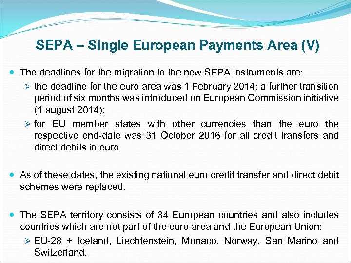SEPA – Single European Payments Area (V) The deadlines for the migration to the