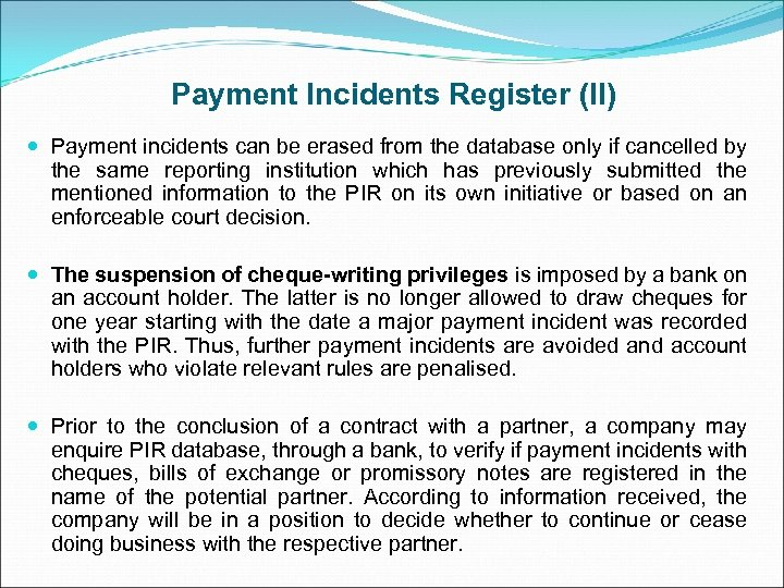 Payment Incidents Register (II) Payment incidents can be erased from the database only if