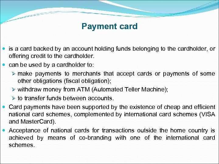 Payment card is a card backed by an account holding funds belonging to the