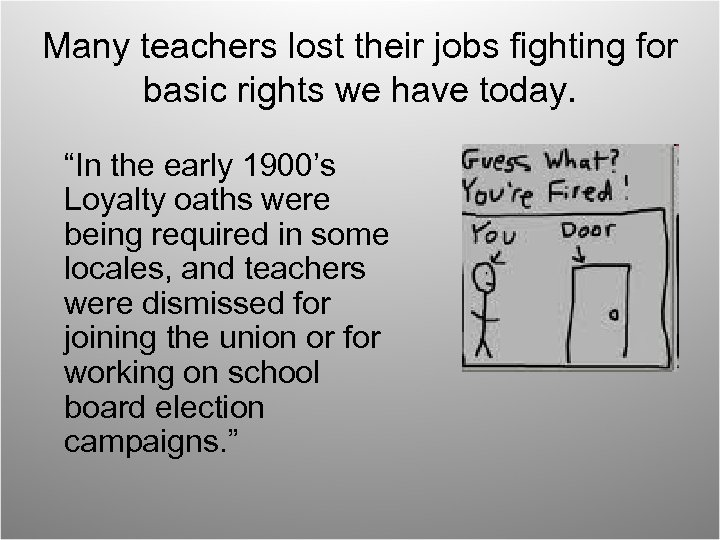 """Many teachers lost their jobs fighting for basic rights we have today. """"In the"""