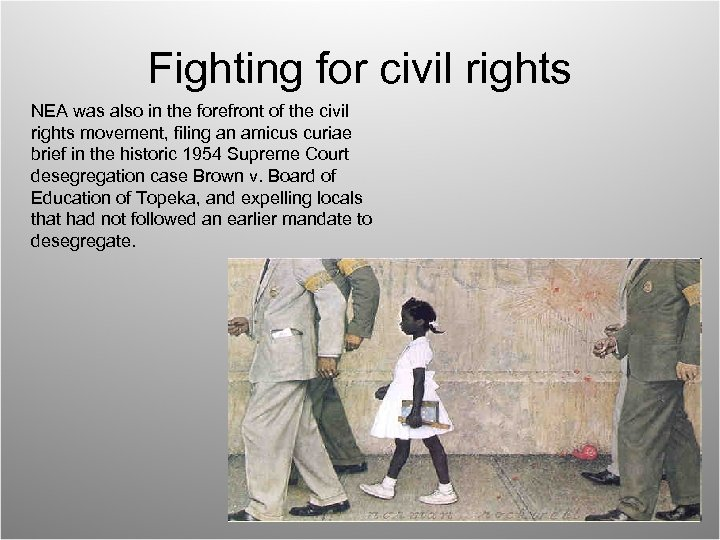 Fighting for civil rights NEA was also in the forefront of the civil rights