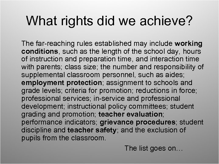 What rights did we achieve? The far-reaching rules established may include working conditions, such
