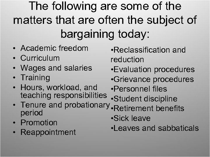 The following are some of the matters that are often the subject of bargaining