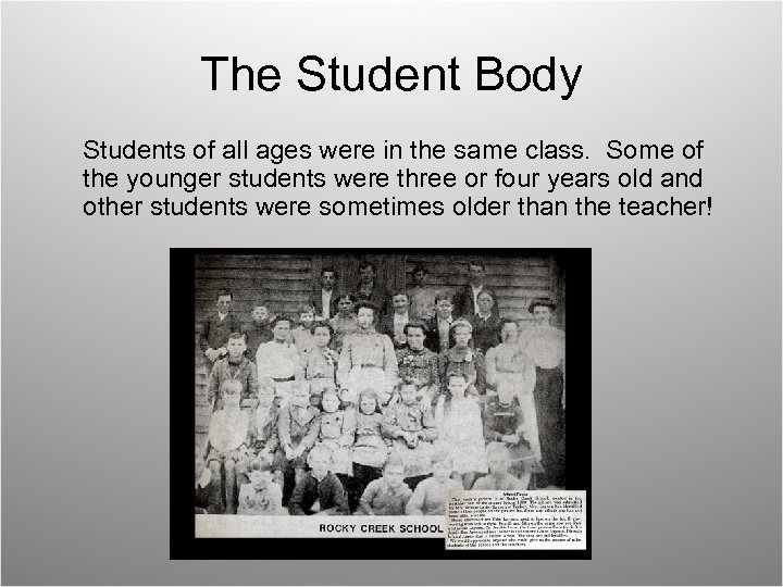 The Student Body Students of all ages were in the same class. Some of