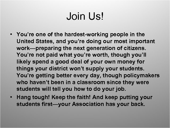 Join Us! • You're one of the hardest-working people in the United States, and