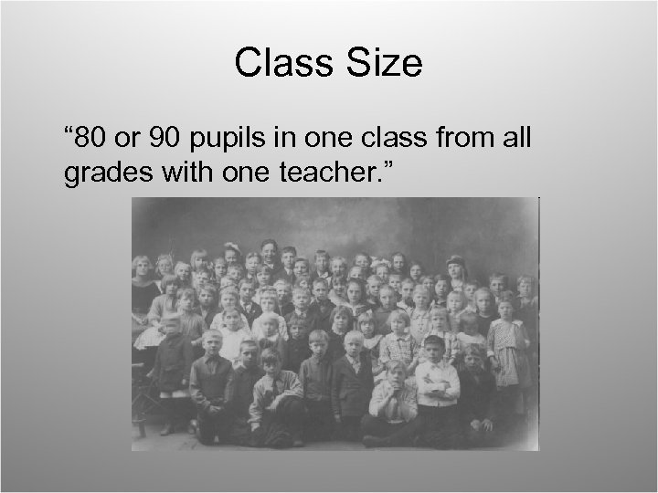 """Class Size """" 80 or 90 pupils in one class from all grades with"""