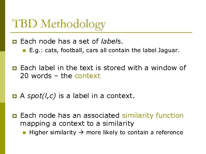 TBD Methodology p Each node has a set of labels. n E. g. :