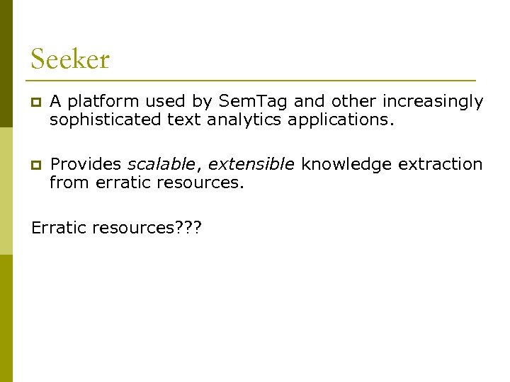 Seeker p A platform used by Sem. Tag and other increasingly sophisticated text analytics