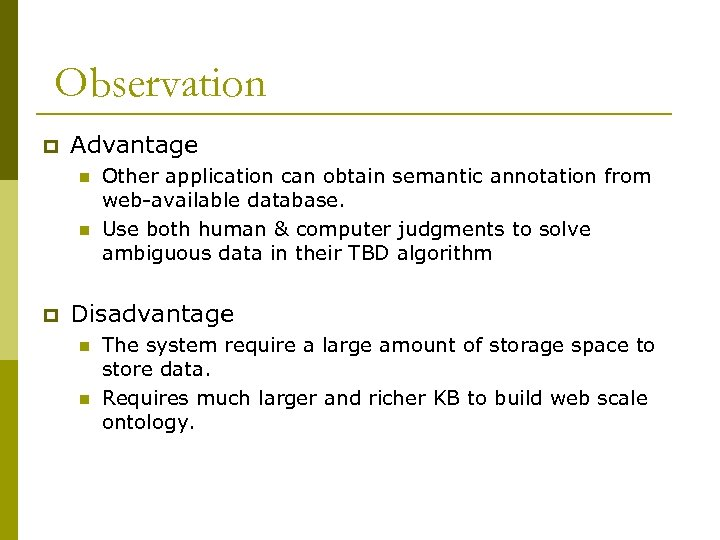 Observation p Advantage n n p Other application can obtain semantic annotation from web-available