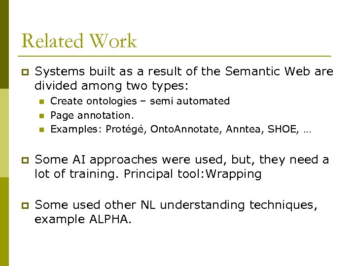 Related Work p Systems built as a result of the Semantic Web are divided