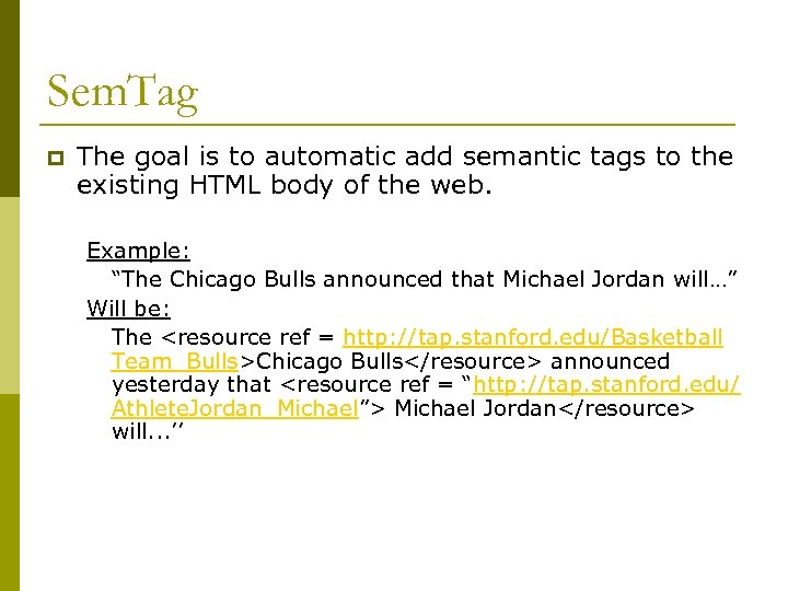 Sem. Tag p The goal is to automatic add semantic tags to the existing