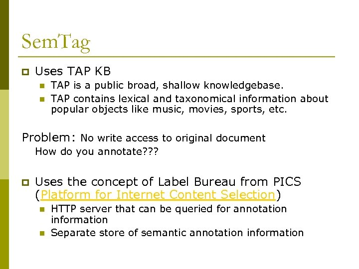 Sem. Tag p Uses TAP KB n n TAP is a public broad, shallow